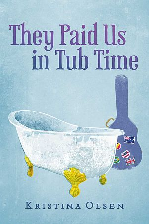 Kristina Olsen - They Paid us in Tub Time ebook