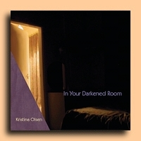 Kristina Olsen - In Your Darkened Room