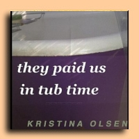 They Paid Us in Tub Time - Kristina Olsen